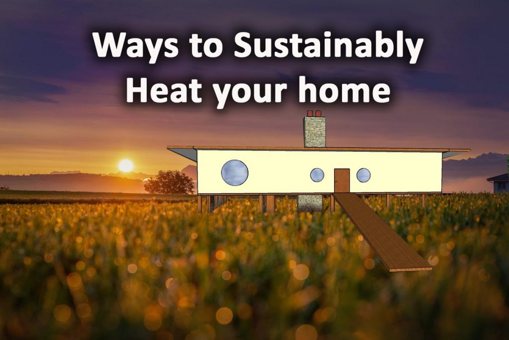 Ways to heat your home sustainably
